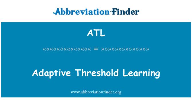 ATL: Adaptive Threshold Learning