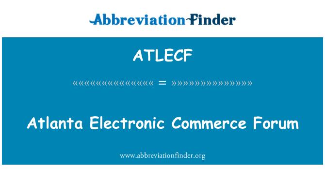 ATLECF: Atlanta Electronic Commerce Forum