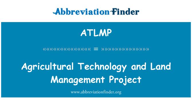 ATLMP: Tecnología agrícola y proyecto de gestión de tierras