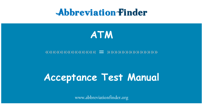 ATM: Acceptance Test Manual