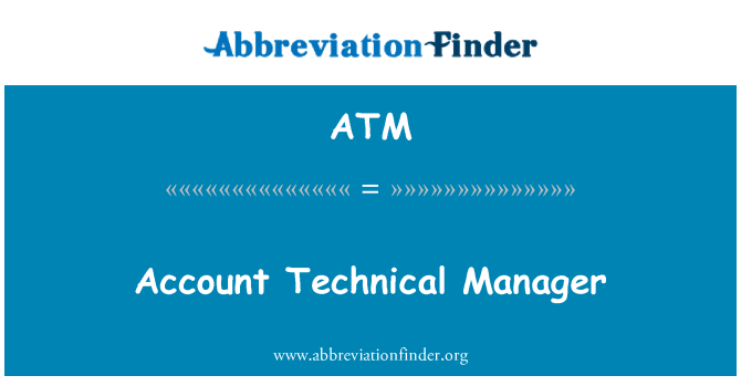 ATM: Account Technical Manager
