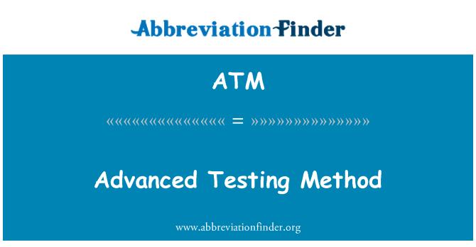 ATM: Advanced Testing Method