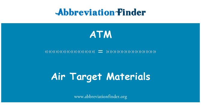 ATM: Air Target Materials