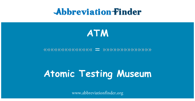 ATM: Atomic Testing Museum