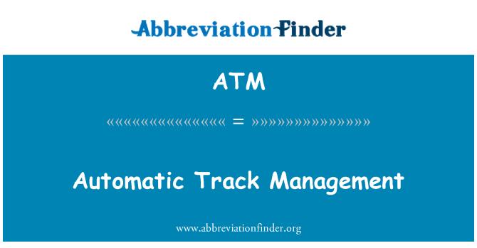 ATM: Automatic Track Management