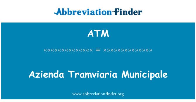ATM: Azienda Tramviaria Municipale