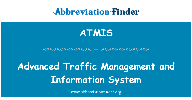 ATMIS: Advanced Traffic Management and Information System