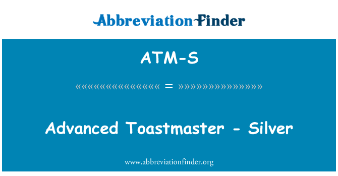 ATM-S: Advanced Toastmaster - Silver