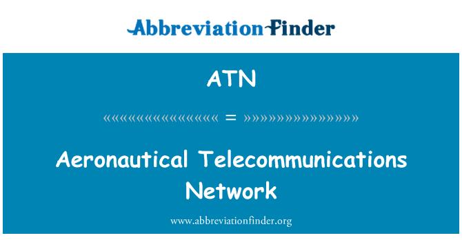 ATN: Aeronautical Telecommunications Network