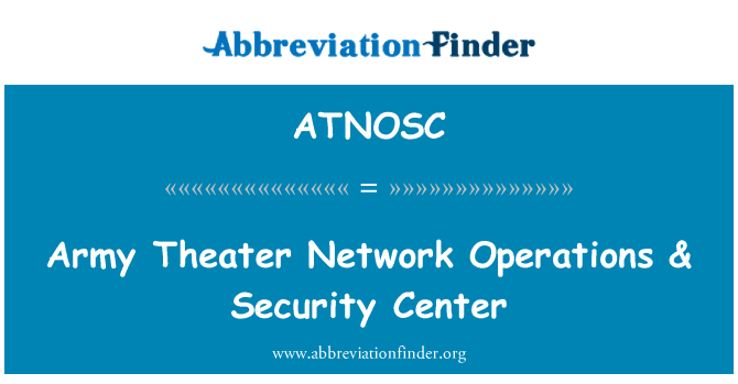 ATNOSC: Army Theater Network Operations & Security Center