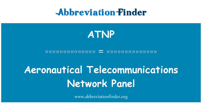 ATNP: Aeronautical Telecommunications Network Panel