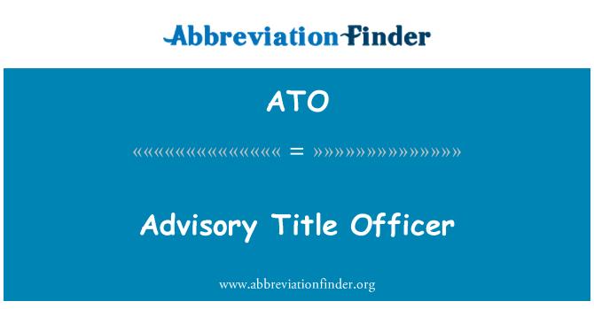 ATO: Advisory Title Officer