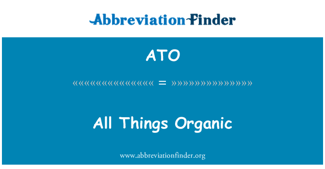 ATO: All Things Organic