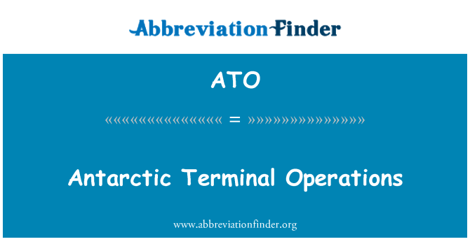 ATO: Antarctic Terminal Operations