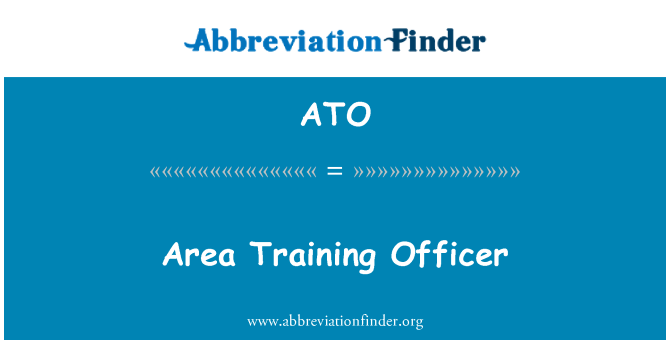 ATO: Area Training Officer