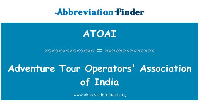 ATOAI: Adventure Tour Operators' Association of India