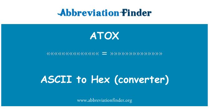 ATOX: ASCII   to Hex (converter)