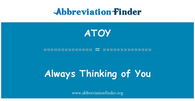 ATOY: Always Thinking of You