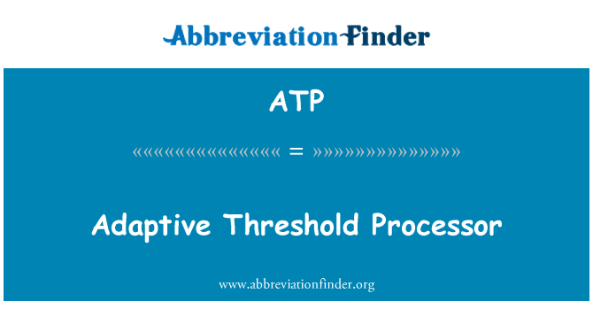 ATP: Adaptive Threshold Processor
