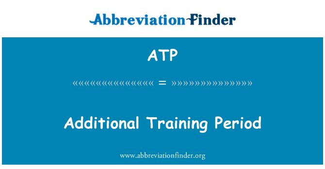 ATP: Additional Training Period