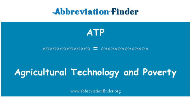 ATP: Agricultural Technology and Poverty