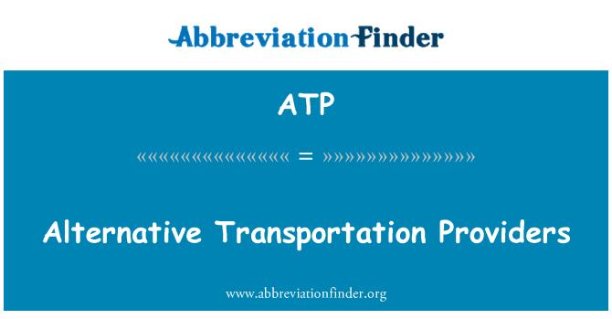 ATP: Alternative Transportation Providers