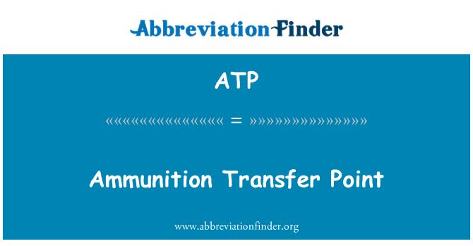 ATP: Ammunition Transfer Point