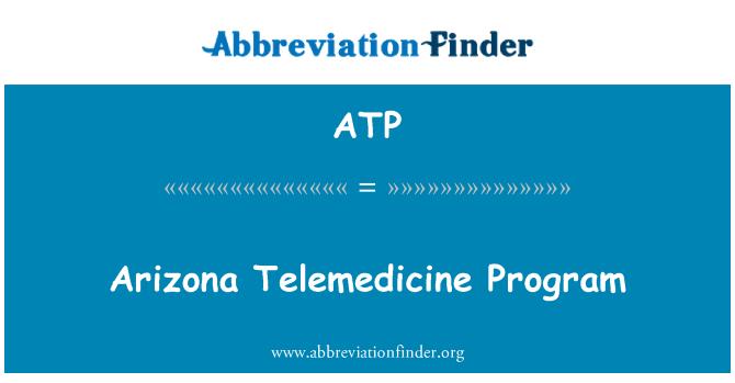 ATP: Arizona Telemedicine Program
