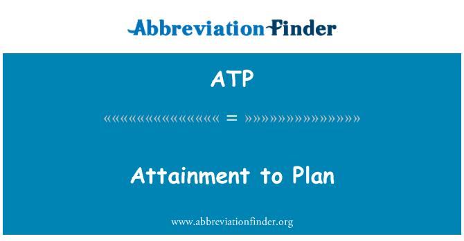 ATP: Attainment to Plan