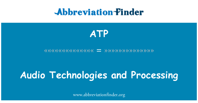 ATP: Audio Technologies and Processing