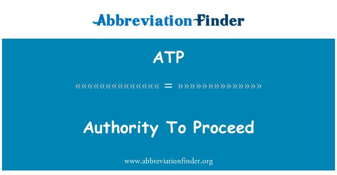 ATP: Authority To Proceed