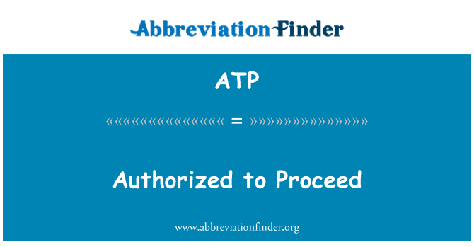 ATP: Authorized to Proceed