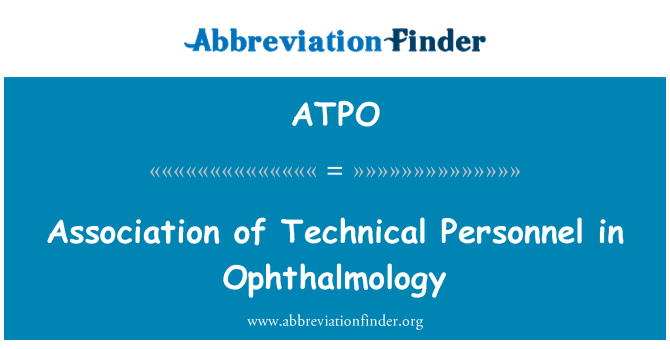 ATPO: Association of Technical Personnel in Ophthalmology