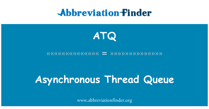 ATQ: Asynchronous Thread Queue