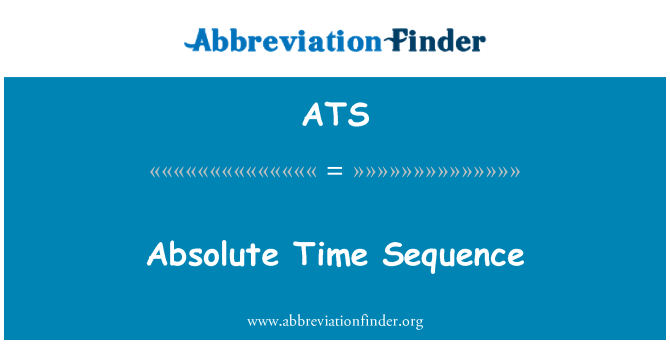 ATS: Absolute Time Sequence