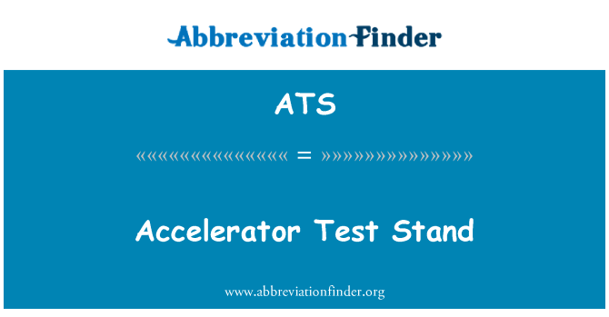 ATS: Accelerator Test Stand
