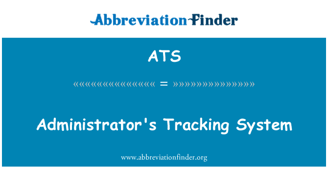 ATS: Administrator's Tracking System