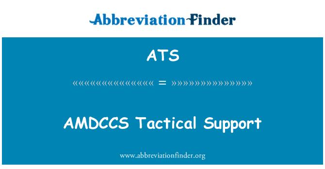 ATS: AMDCCS Tactical Support
