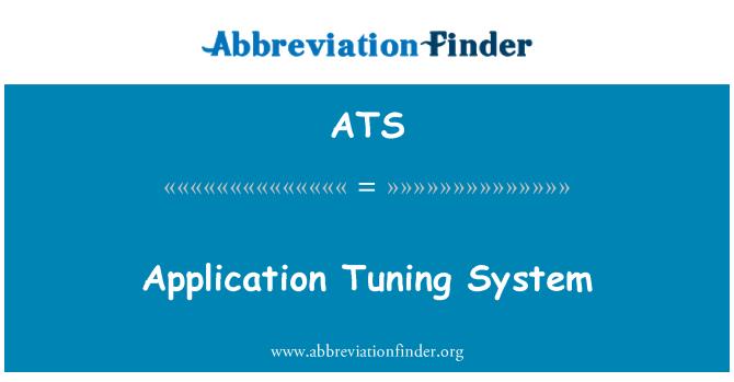 ATS: Application Tuning System
