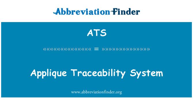 ATS: Applique Traceability System