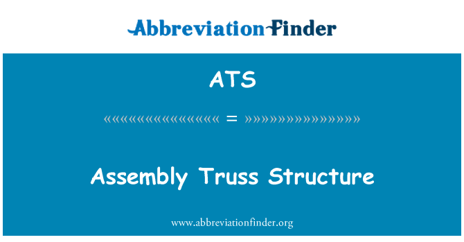 ATS: Assembly Truss Structure