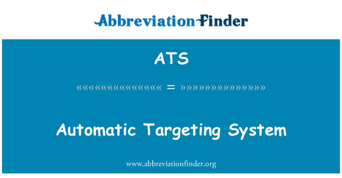 ATS: Automatic Targeting System