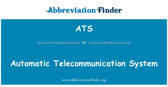 ATS: Automatic Telecommunication System
