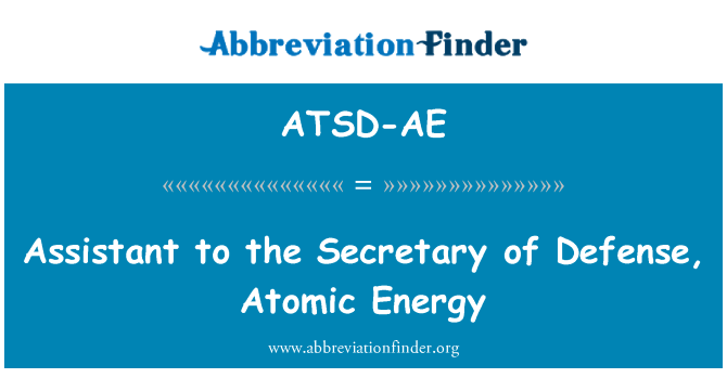 ATSD-AE: Assistant to the Secretary of Defense, Atomic Energy