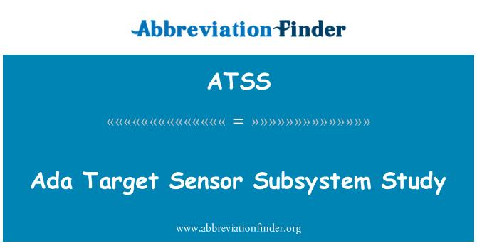 ATSS: Ada objetivo Sensor subsistema estudio