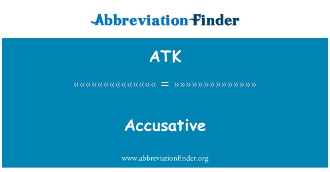 ATK: Accusative