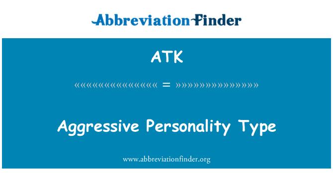 ATK: Jenis personaliti agresif
