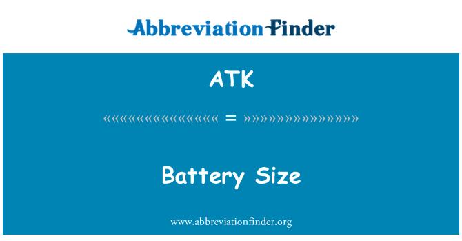 ATK: Saiz bateri