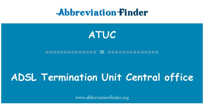 ATUC: Terminación ADSL Unidad Central oficina