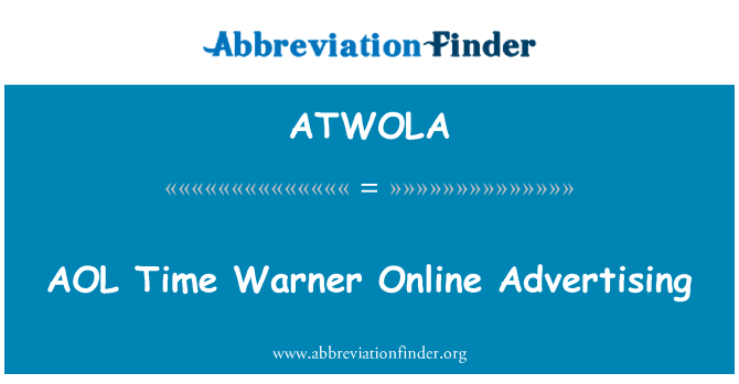 ATWOLA: AOL Time Warner Online Advertising